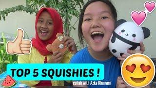 TOP 5 SQUISHIES Ft. Azka Khairani