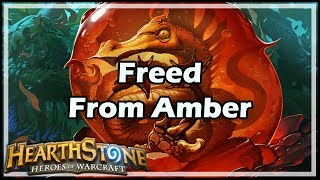 [Hearthstone] Freed From Amber