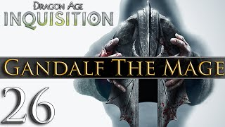Dragon Age: Inquisition [PC] Gameplay - Gandalf The Mage #26 ~ Dragon Slayer!