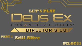 """[Part 1] Still alive - Let's Play """"Deus Ex - Human Revolution Directors Cut"""""""