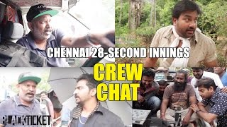 Chennai 28 Part 2 | Crew Chat - Behind The Scenes | Black Ticket Company