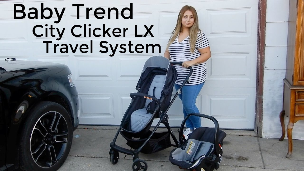 BABY TREND CITY CLICKER LX TRAVEL SYSTEM REVIEW & DEMO ...