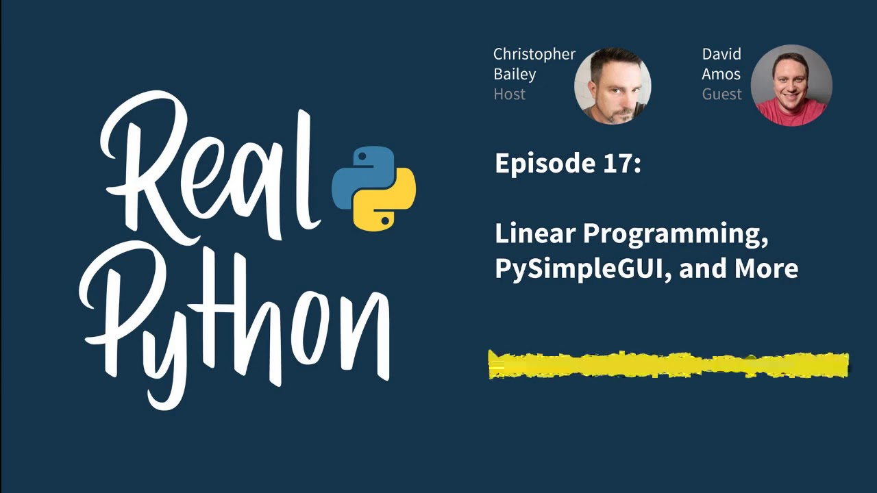 Real Python Podcast – Episode 17 – Linear Programming, PySimpleGUI, and More