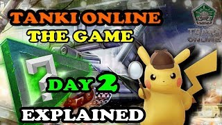 [TANKI ONLINE] THE GAME DAY-2 (EXPLAINED)    JUNE 2018
