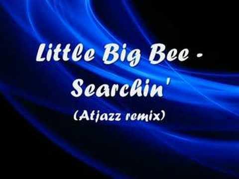 Little Big Bee - Searchin' (Atjazz remix)