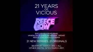 Vandalism & Static Revenger - Vegas (Reece Low Vicious 21 Remix)