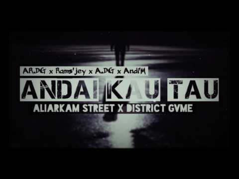 Aliarkam Street - Andai Kau Tau ft. District Gvme