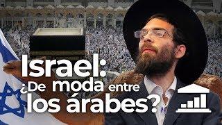 ¿Está ISRAEL de MODA entre los PAÍSES ÁRABES? - VisualPolitik