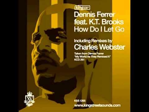 Dennis Ferrer feat KT. Brooks How Do I Let Go__SuprSound)