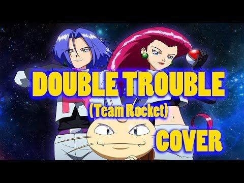 Double Trouble (Team Rocket's Song) - Pokémon - COVER