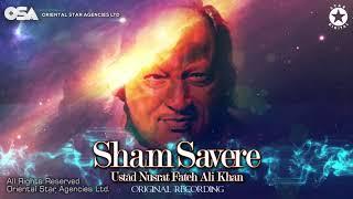 Sham Savere | Ustad Nusrat Fateh Ali Khan | OSA official Complete Version | OSA Worldwide