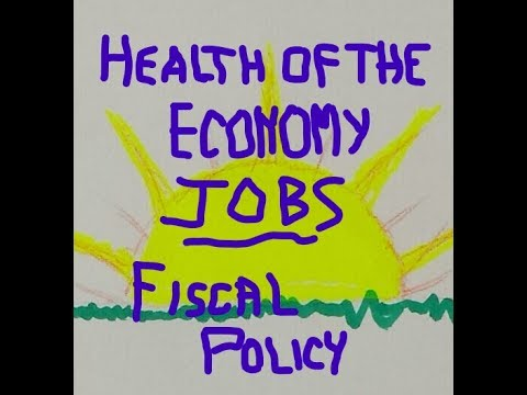 Health of the Economy, Jobs and Fiscal Policy