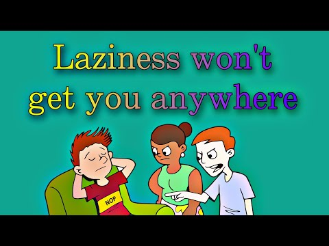 Laziness won't get you anywhere | Result of laziness | Ancient story