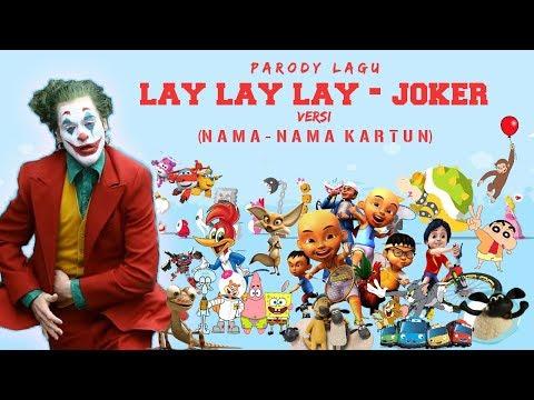 Parody Lagu Lay Lay Lay    Versi Nama-nama Kartun
