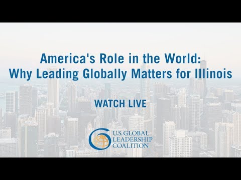 America's Role in the World: Why Leading Globally Matters for Illinois