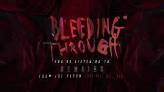 Bleeding Through - Remains (OFFICIAL AUDIO)