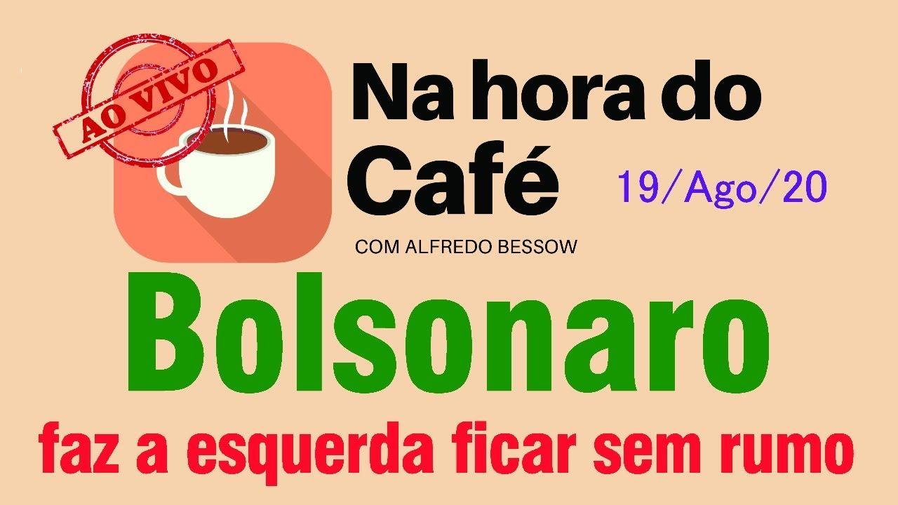 Na hora do café - Esquerda não sabe como enfrentar Bolsonaro