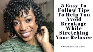 Easy Tips To Help Avoid Breakage While Relaxer Stretching