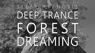 Sleep Hypnosis for Deep Trance Forest Dreaming (ASMR / Voice Only / Relaxation)