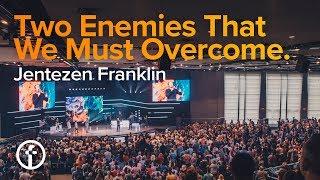 Two Enemies That We Must Overcome   Pastor Jentezen Franklin