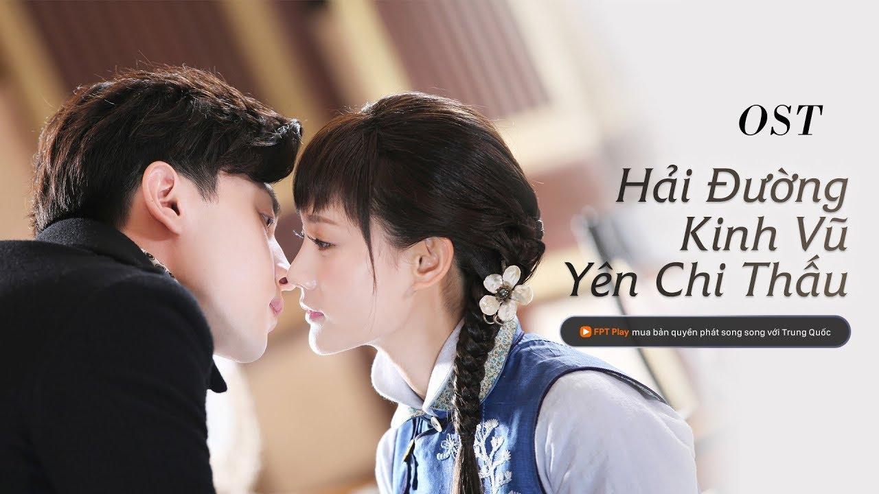 Hải Đường Kinh Vũ Yên Chi Thấu OST - Lãng Nguyệt Hiên x Cố Hải Đường《 海棠经雨胭脂透》