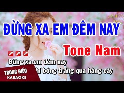 Karaoke Đừng Xa Em Đêm Nay Tone Nam Nhạc Sống Âm Thanh Chuẩn   Trọng Hiếu