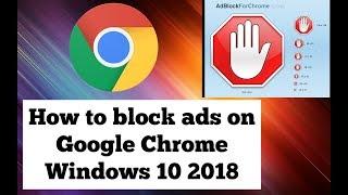 How to block ads on google chrome windows 10  2018