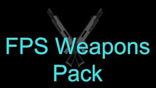 Dagger's FPS Weapons Pack!