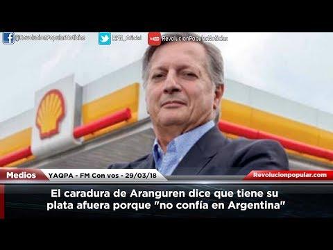 """El caradura de Aranguren dice que tiene su plata afuera porque """"no confía en Argentina"""""""