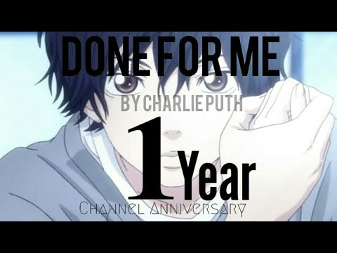 Done For Me (Multi Anime AMV) By Charlie Puth FT Kehlani {1 Year YouTube Anniversary}
