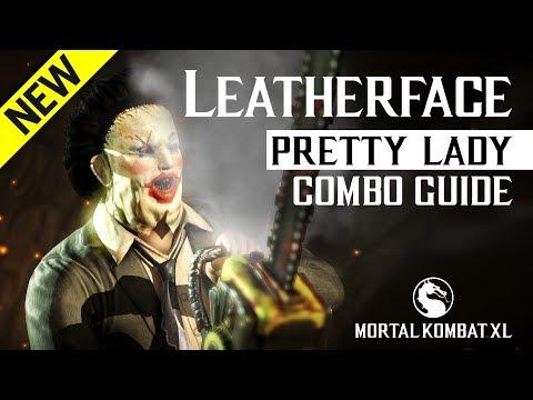Mortal Kombat X: LEATHERFACE (Pretty Lady) Combo Guide