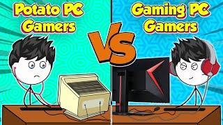 Potato PC Gamers VS Gaming PC Gamers