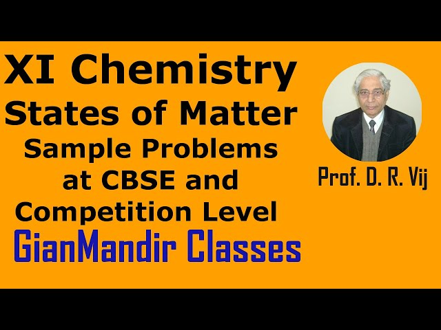 XI Chemistry | States of Matter | Sample Problems at CBSE and Competition Level by Ruchi Ma'am