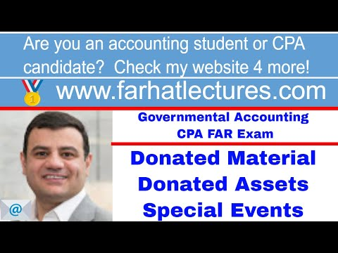 Donated Material | Donated Assets | Special Events | Not For Profit Accounting  CPA Exam FAR