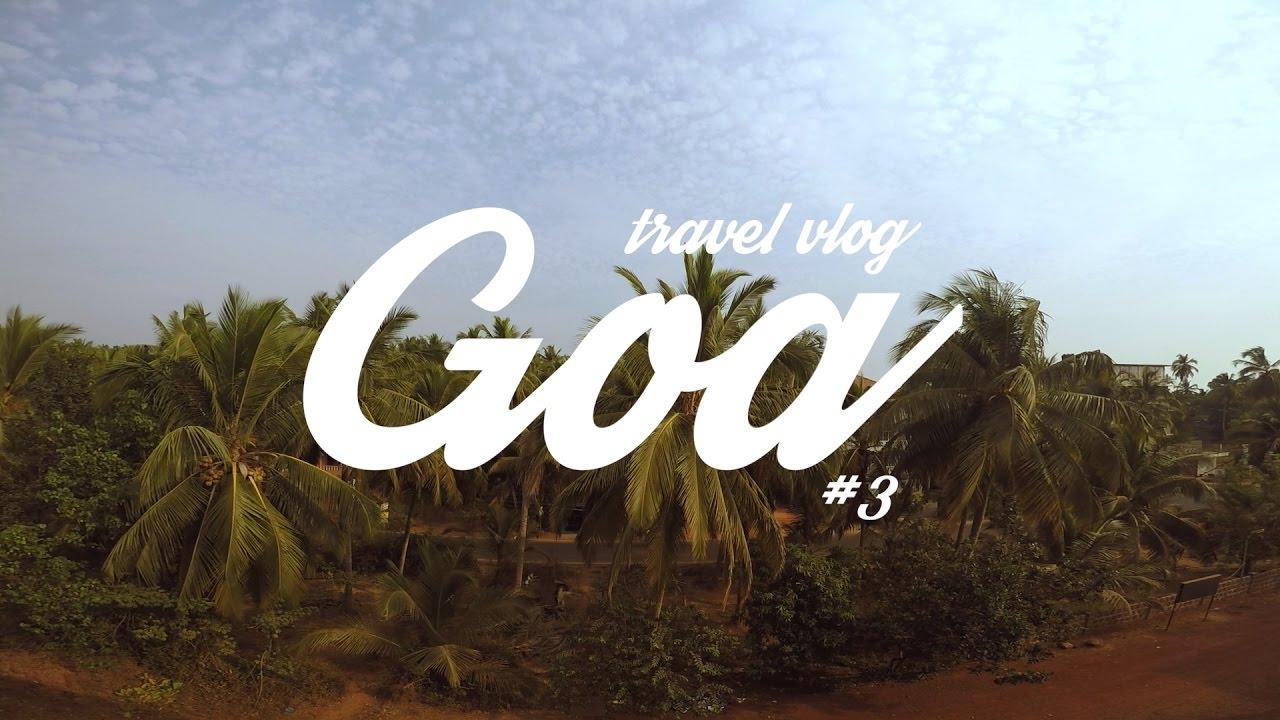 Лучший Блог Путешествиях |  Гоа, Блог Путешествия, Часть 3 Последние