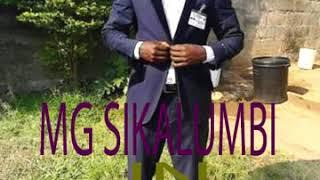 LATEST A MUST LISTEN MG SIKALUMBI IN MWILALILA 2019 ZAMBIAN GOSPEL VIDEOS