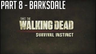 "The Walking Dead Survival Instinct - Part 8 ""BARKSDALE"" Walkthrough Gameplay PC PS3 XBOX"