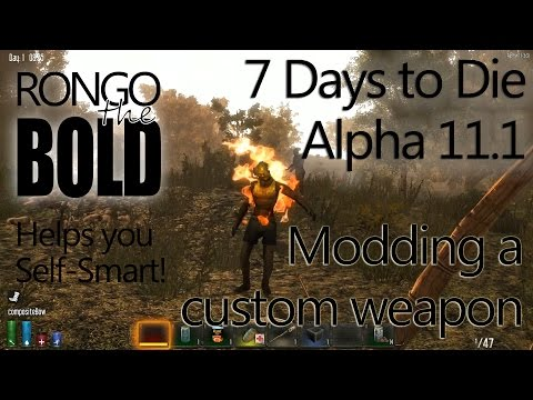 7 Days to Die | In Depth with RongoTheBold | Modding a custom weapon