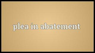 Plea in abatement Meaning