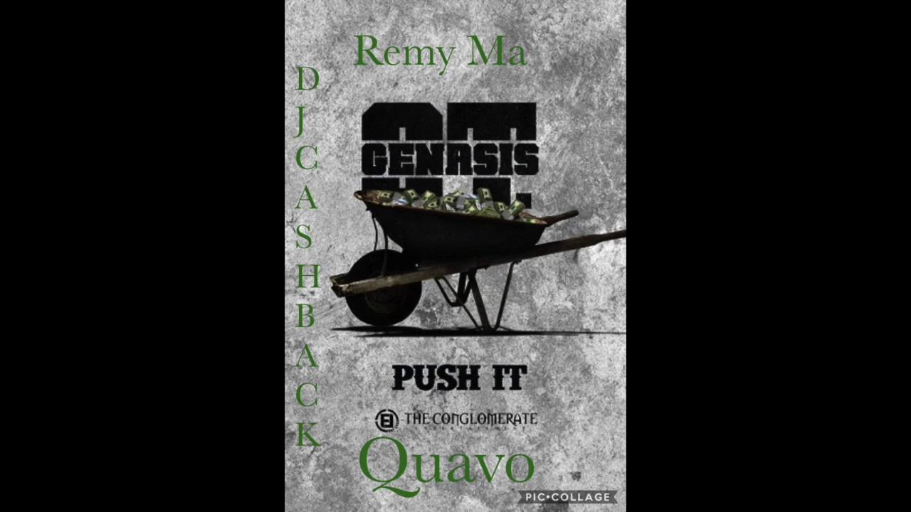 Download O.T. Genesis - Push It (Remix) ft.  DJ Cash Back & Remy Ma & Quavo & O.T. Genasis