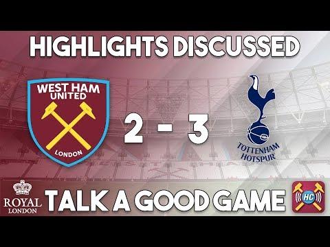 West Ham Utd 2-3 Spurs Highlights Discussed | Javier Hernandez & Kouyate score