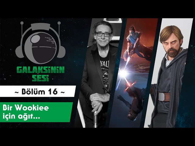 EP 16 - Bir Wookiee için ağıt...
