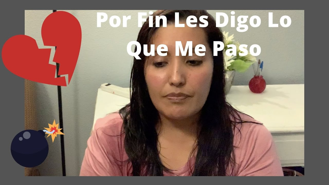 Por Fin Les Cuento Lo Que Me Paso😱/ Se Me Partio El Corazon En Dos💔 Uno De Los Golpes Mas Bajos