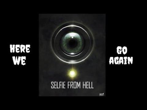Download Selfie From Hell 2018 Cml Theater Movie Review