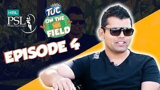TUC on the Field - Ep 4 with Kamran Akmal | HBL PSL 2018