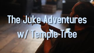 The Juke Adventures w/ Temple Tree