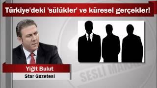 Yiğit Bulut : Türkiye'deki 'sülükler' ve küresel gerçekler!