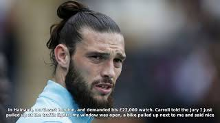 Andy carroll relives gunpoint robbery ordeal