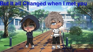 But It All Changed When I Met You|GLMM|50+Special|Gay Gacha Mini Movie|