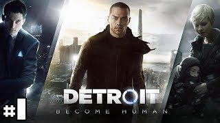 DETROIT BECOME HUMAN - Let's Play #1 [FR]